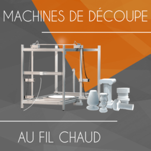 MACHINES-DE-DÉCOUPE-AU-FIL-CHAUD